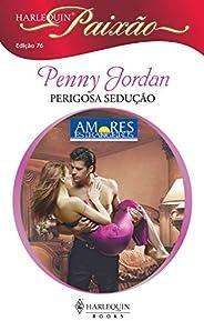 Perigosa sedução (Harlequin Paixão Livro 76)