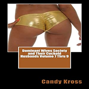 Dominant Wives Society and Their Cuckold Husbands Audiobook