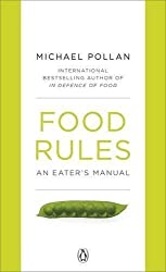 Food Rules: An Eater's Manual by Pollan, Michael (2010)