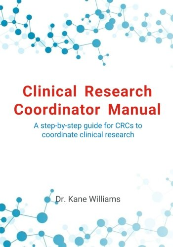 - Clinical Research Coordinator Manual: A step-by-step guide for CRCs to  coordinate clinical research