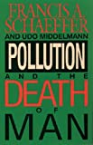 img - for Pollution and the Death of Man book / textbook / text book