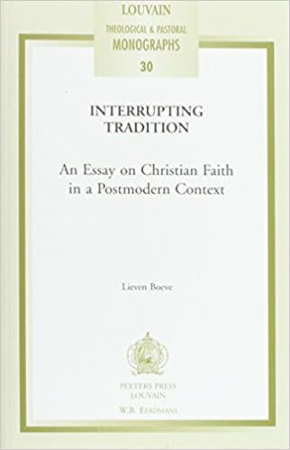 com interrupting tradition an essay on christian faith in  interrupting tradition an essay on christian faith in a postmodern context louvain theological pastoral monographs