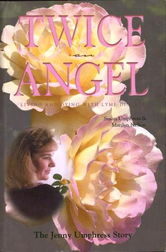 Download Twice an angel: Living and dying with Lyme disease : the Jenny Umphress story PDF