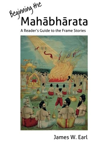 Beginning the Mahabharata: A Reader's Guide to the Frame Stories