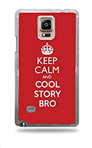 Keep Calm And Cool Story Bro Galaxy Note 4 Clear Hardshell Case