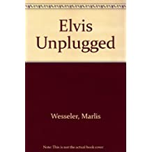 Elvis unplugged