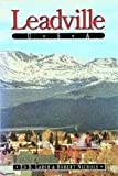 Leadville U. S. A., Ed Larsh and Robert Nichols, 1555660975