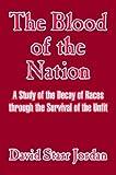The Blood of the Nation, David Jordan, 1410209539