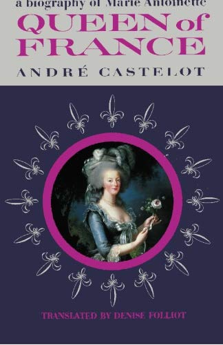 Queen Of France by Andre Castelot