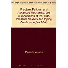 Fracture, Fatigue, and Advanced Mechanics