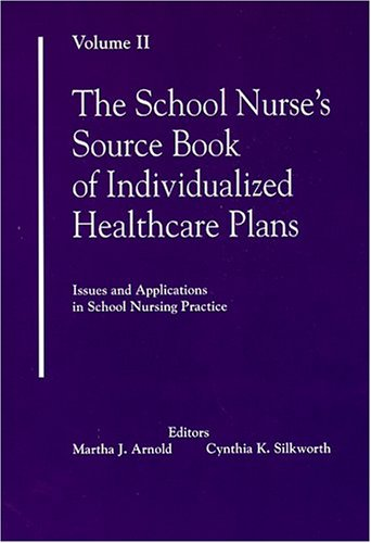 The School Nurse's Source Book of Individualized Healthcare Plans: Volume 2