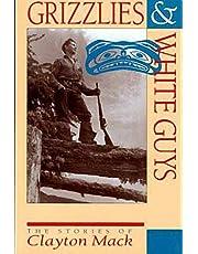 Grizzlies & White Guys: The Stories of Clayton Mack