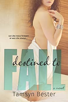 Destined To Fall by [Bester, Tamsyn]
