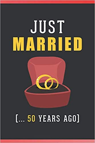Just Married 50 Years Ago Happy Celebration Gift For Your Best Years Together Romantic Wedding Anniversary Notebook Gift For Wife Couples Both 50 Years Together Anniversary Gifts Studio Wedding Gary 9798555030177 Amazon Com Books