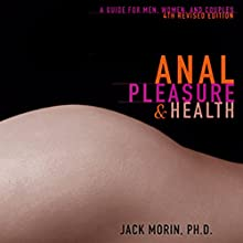 Anal Pleasure and Health : A Guide for Men, Women, and Couples Audiobook by Jack Morin Ph.D Narrated by Colin Unsinn