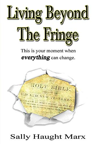 The Living Series: Living Beyond the Fringe: This is your moment when everything can change.