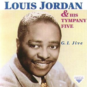 ca83b21eefe74 Louis Jordan & His Tympany Five - G.I. Jive - Amazon.com Music