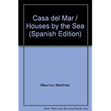 Casa del Mar / Houses by the Sea