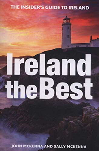 Ireland the Best: The Insider's Guide to Ireland (Best Trips To Ireland)