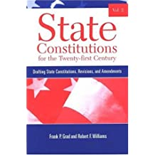 State Constitutions for the Twenty-first Century, Volume 2: Drafting State Constitutions, Revisions, and Amendments (SUNY series in American Constitutionalism)