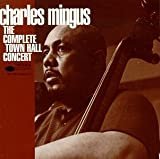 The Complete Town Hall Concert(Charles Mingus)