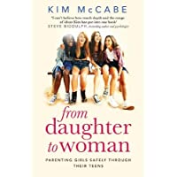 From Daughter to Woman: Parenting girls safely through their teens
