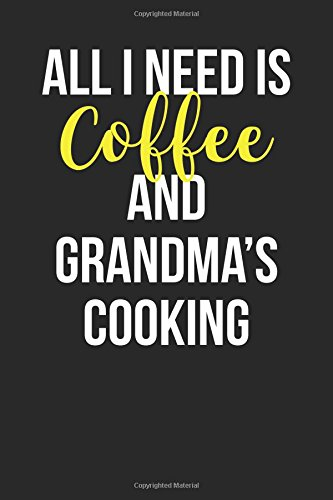 Download All I Need is Coffee and Grandma's Cooking: Blank Lined Journal pdf epub