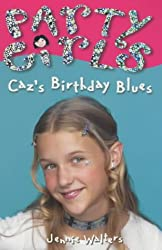 Caz's Birthday Blues (Party Girls, Book 1)