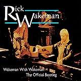 Official Bootleg: Wakeman With Wakeman