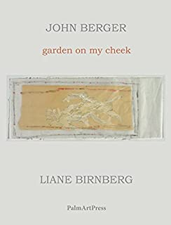 moment of cubism and other essays amazon co uk john berger  garden on my cheek