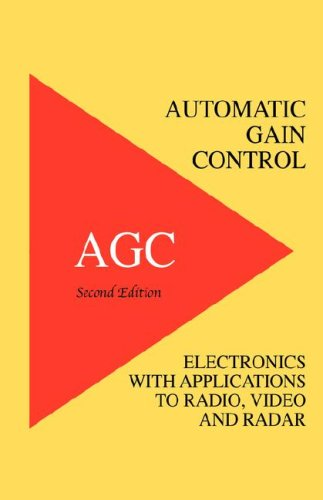 Automatic Gain Control - AGC Electronics with Radio, Video and Radar Applications