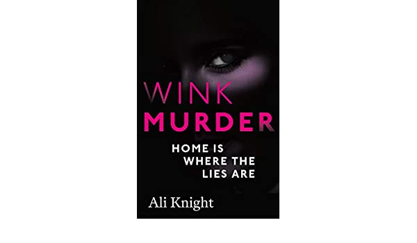 Wink Murder: an edge-of-your-seat thriller that will have you hooked (English Edition) eBook: Ali Knight: Amazon.es: Tienda Kindle