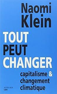 Tout peut changer : capitalisme et changement climatique, Klein, Naomi