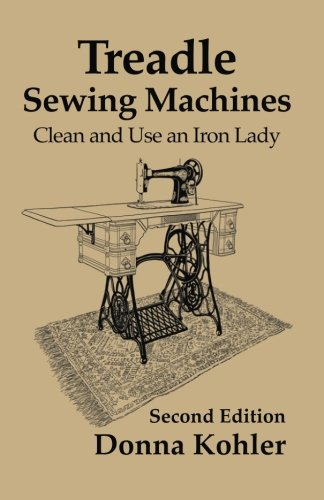(Treadle Sewing Machines: Clean and Use an Iron Lady)