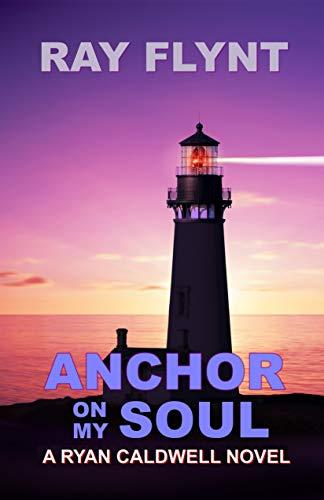 Anchor on my Soul (Ryan Caldwell Novel Book 2) ()