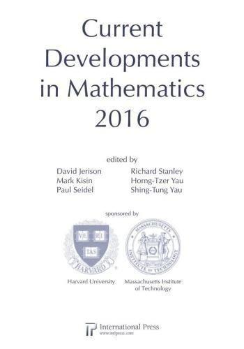 Current Developments in Mathematics, 2016
