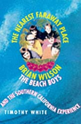 The Nearest Faraway Place: Brian Wilson, the