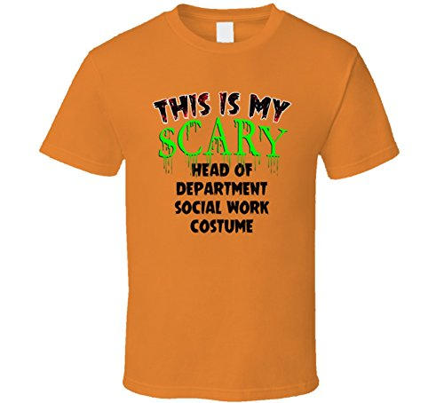 This is My Scary Head of Department Social Work Halloween Costume Trending Job T Shirt XL Orange