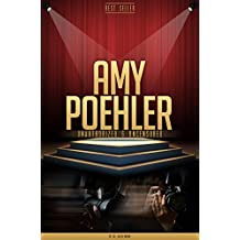 Amy Poehler Unauthorized & Uncensored (All Ages Deluxe Edition with Videos)