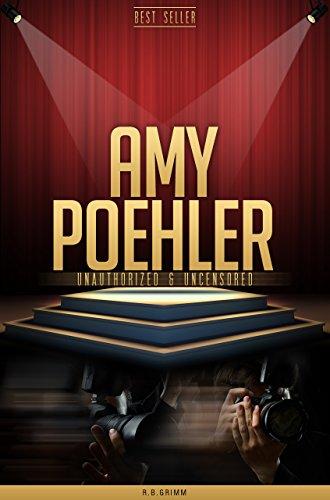 Amy Poehler Unauthorized & Uncensored