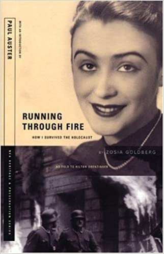[Available in print only] Running Through Fire: How I Survived the Holocaust [Ebook edition] (Mercury House, 2004) By Zosia Goldberg & Hilton Obenzinger