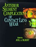 Anterior Segment Complications of Contact Lens Wear, Silbert, Joel A., 0443088632