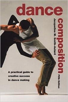 Dance Composition by Jacqueline M. S. Autard (2004-06-30)