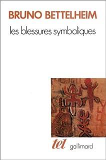 Les blessures symboliques : essai d'interprétation des rites d'initiation, Bettelheim, Bruno