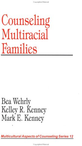 Counseling Multiracial Families (Multicultural Aspects of Counseling And Psychotherapy)