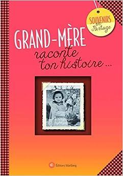 Book's Cover of Grand-mère, raconte ton histoire. (Français) Relié – 15 octobre 2015
