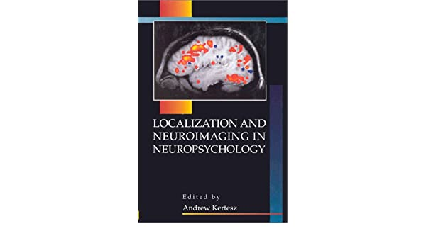 Localization and neuroimaging in neuropsychology foundations of localization and neuroimaging in neuropsychology foundations of neuropsychology 9780124050457 medicine health science books amazon fandeluxe Gallery