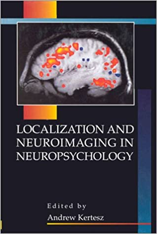 Localization and neuroimaging in neuropsychology foundations of localization and neuroimaging in neuropsychology foundations of neuropsychology 1st edition fandeluxe Gallery