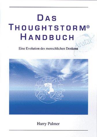 Das Thoughtstorm Handbuch. Eine Evolution des menschlichen Denkens