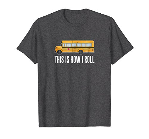 Mens This Is How I Roll - School Bus Driver - T-shirt XL Dark Heather